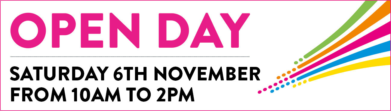Join us for an Open Day - Saturday 6th November - 10am - 2pm - Book now
